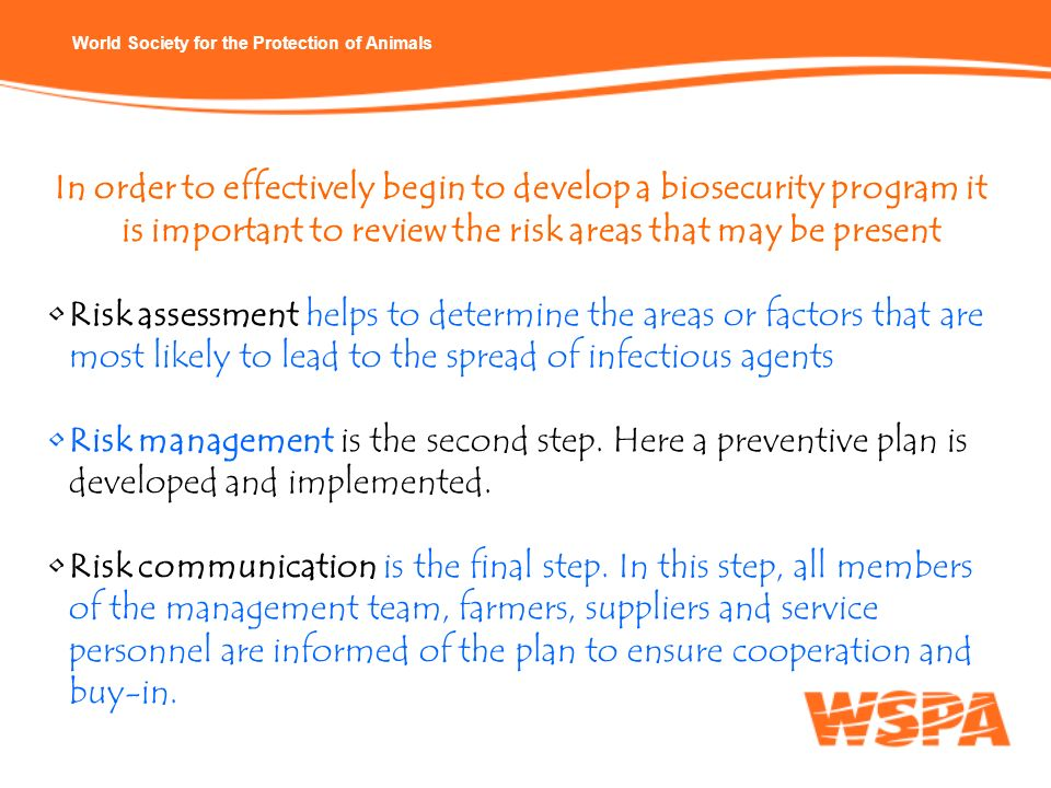 In order to effectively begin to develop a biosecurity program it is important to review the risk areas that may be present
