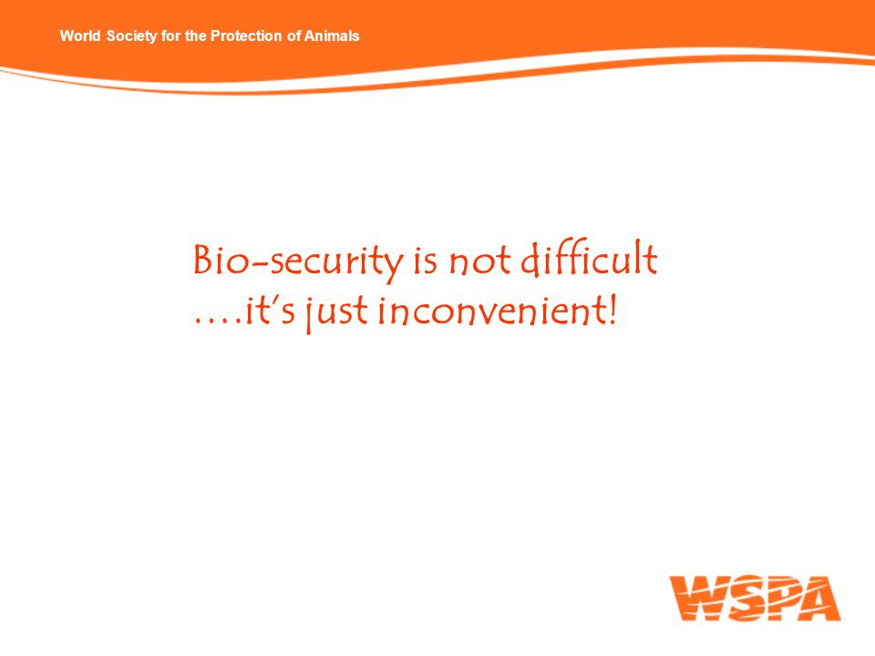 Bio-security is not difficult ….it's just inconvenient!