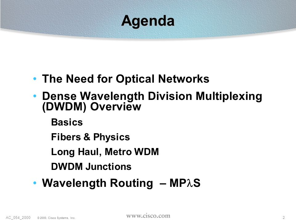 Agenda The Need for Optical Networks