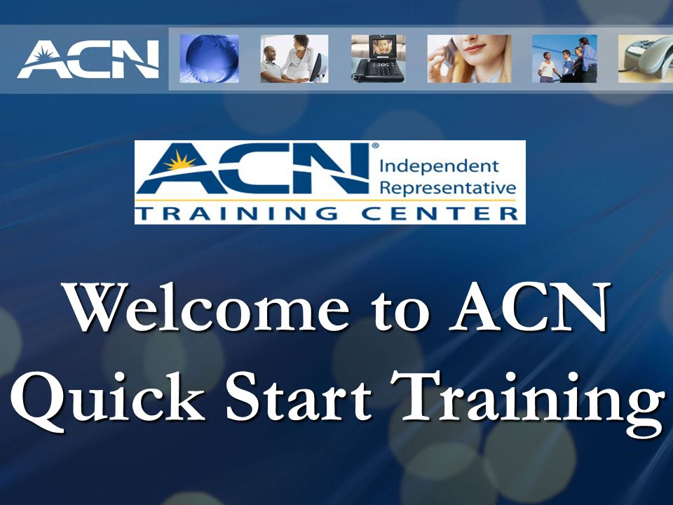 Welcome to ACN Quick Start Training
