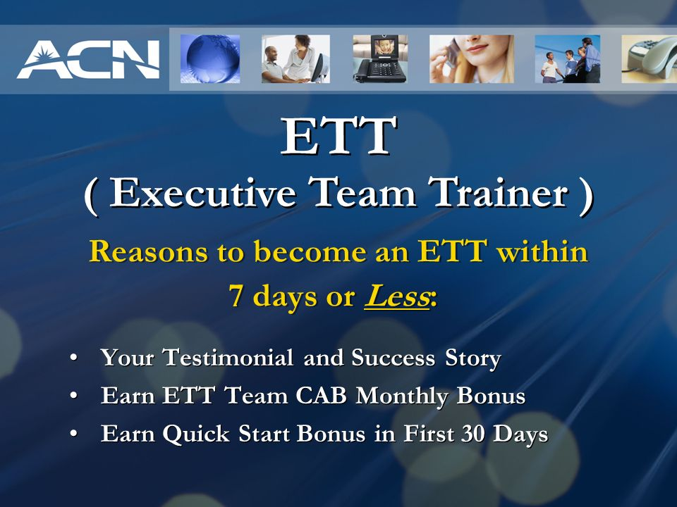 ( Executive Team Trainer ) Reasons to become an ETT within