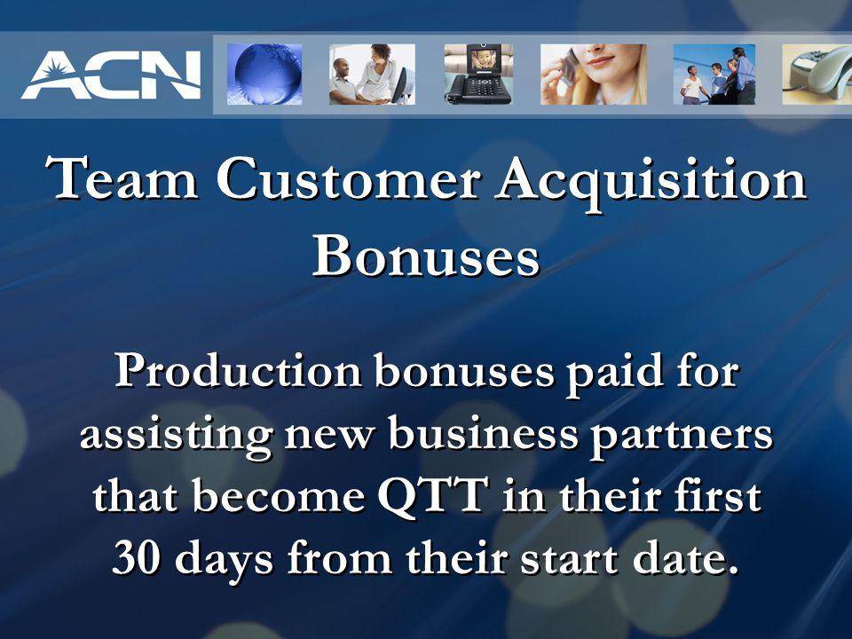 Team Customer Acquisition Bonuses
