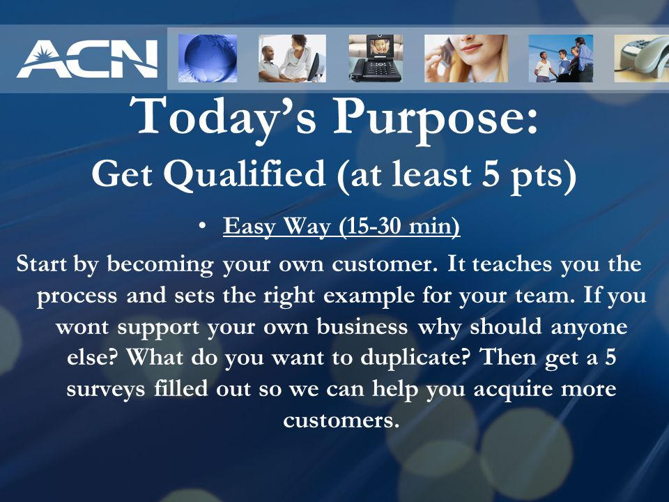 Today's Purpose: Get Qualified (at least 5 pts)