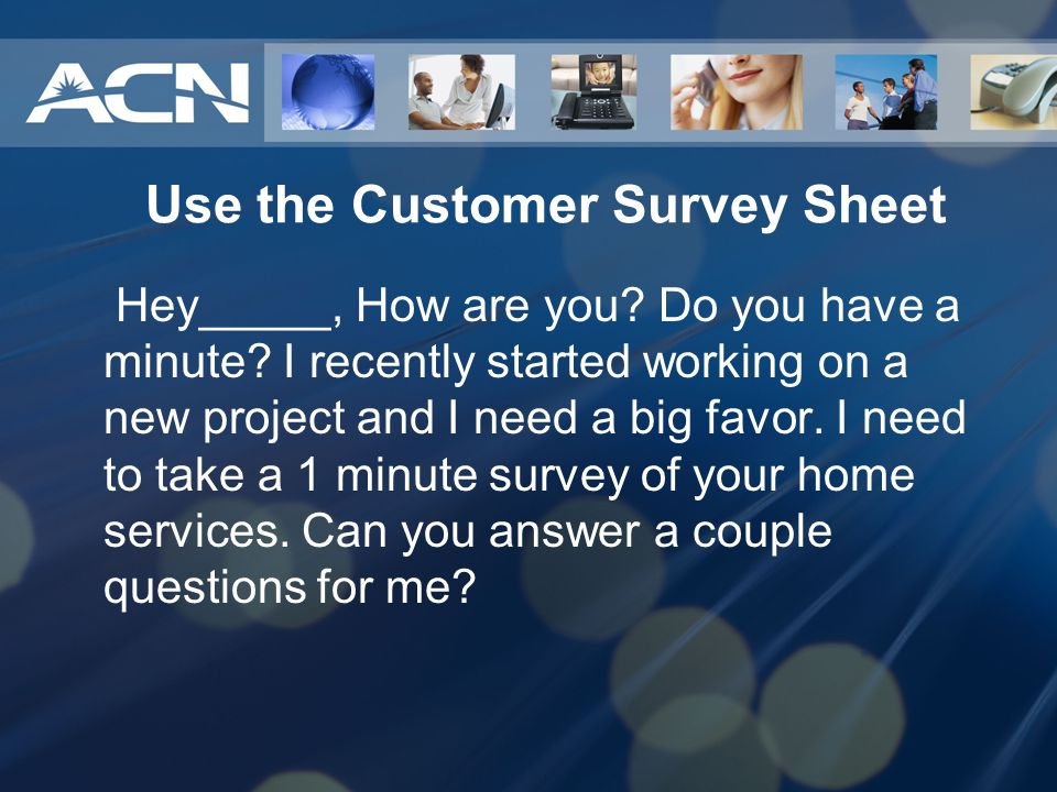 Use the Customer Survey Sheet
