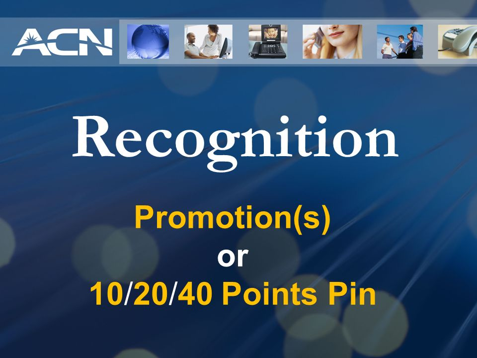 Recognition Promotion(s) or 10/20/40 Points Pin