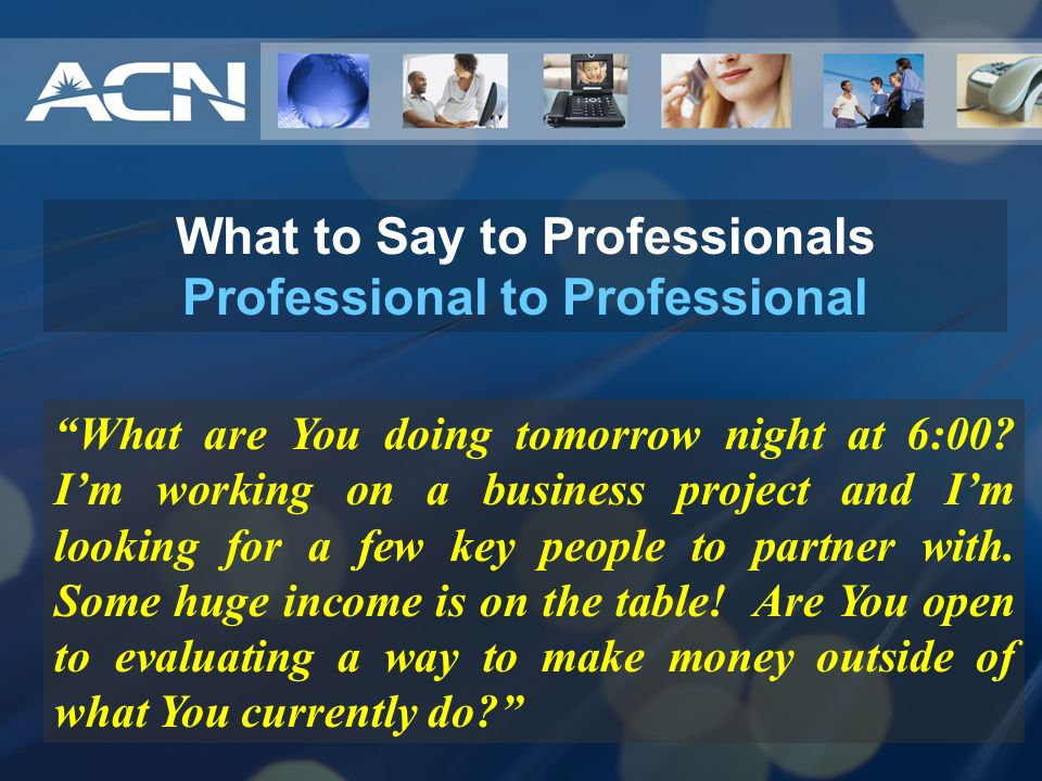 What to Say to Professionals Professional to Professional