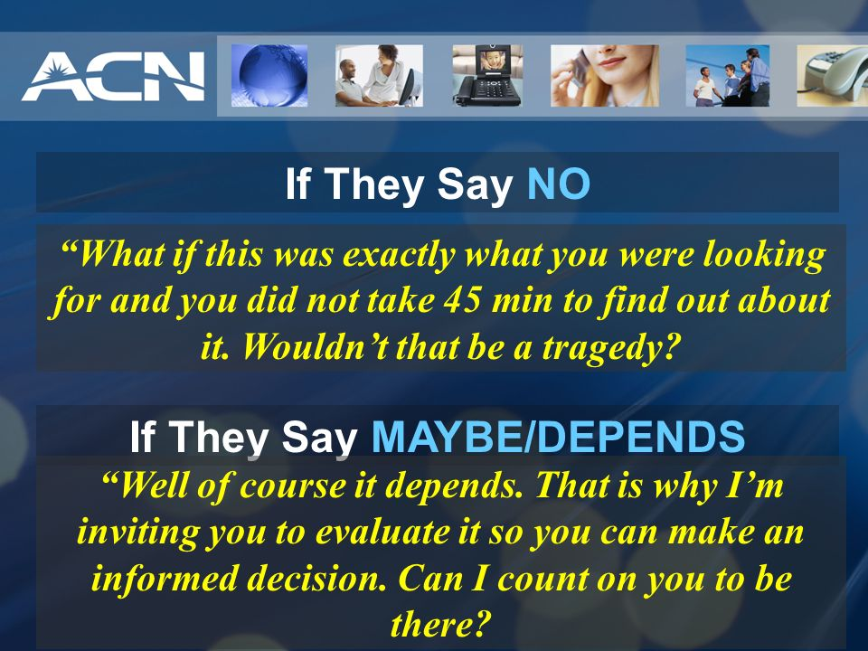If They Say MAYBE/DEPENDS