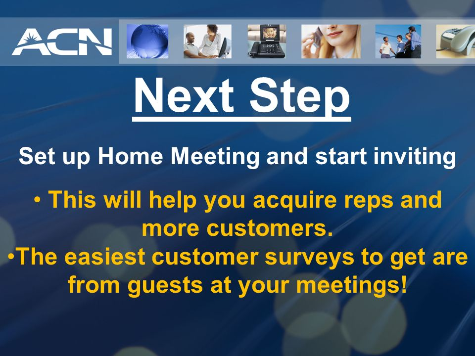 Next Step Set up Home Meeting and start inviting