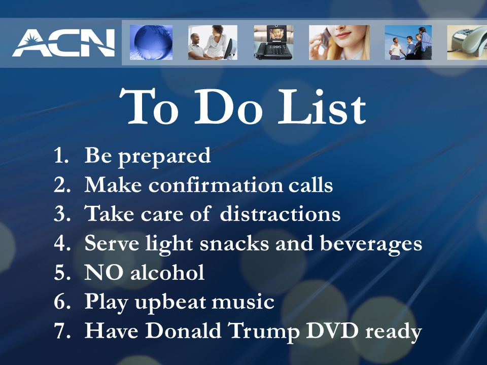 To Do List Be prepared Make confirmation calls