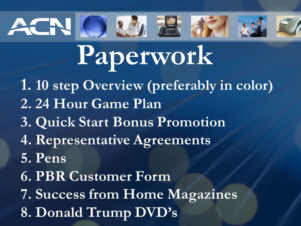 Paperwork 10 step Overview (preferably in color) 24 Hour Game Plan