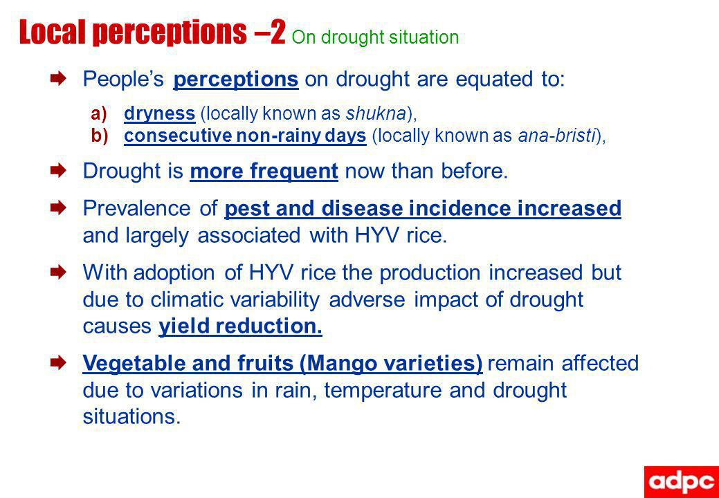 Local perceptions –2 On drought situation
