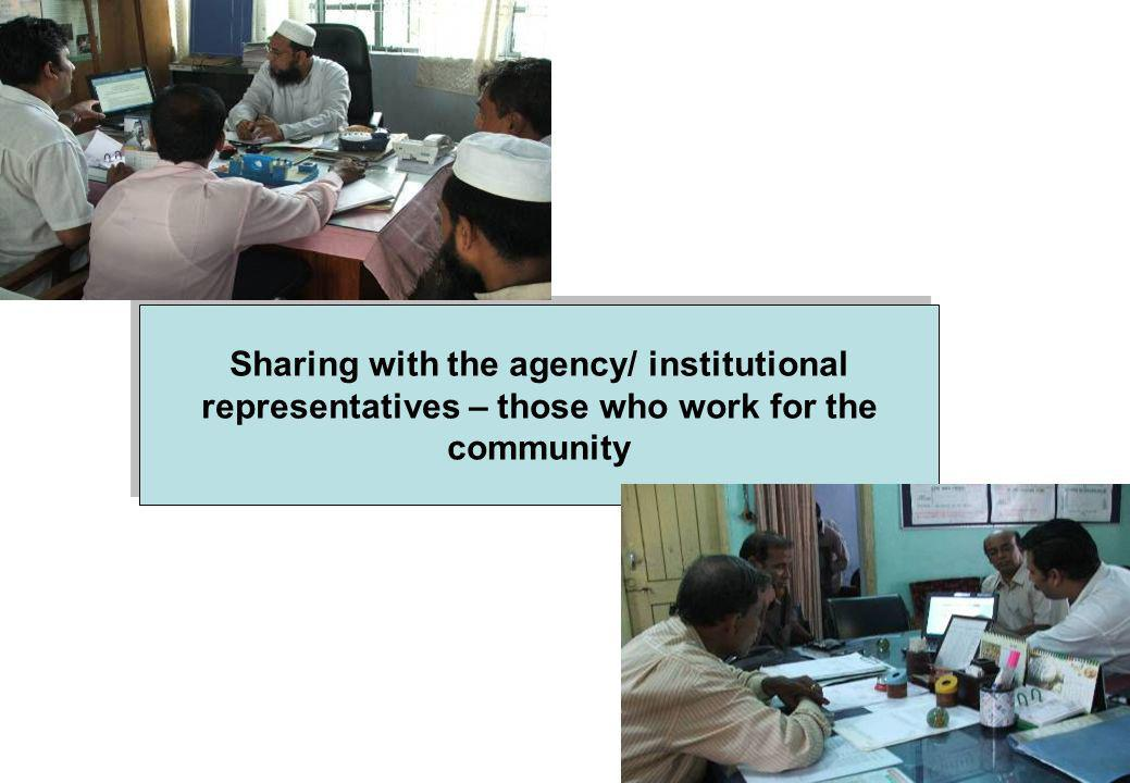Sharing with the agency/ institutional representatives – those who work for the community