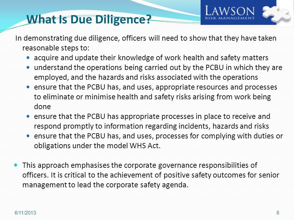 What Is Due Diligence In demonstrating due diligence, officers will need to show that they have taken reasonable steps to: