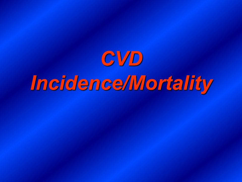 CVD Incidence/Mortality