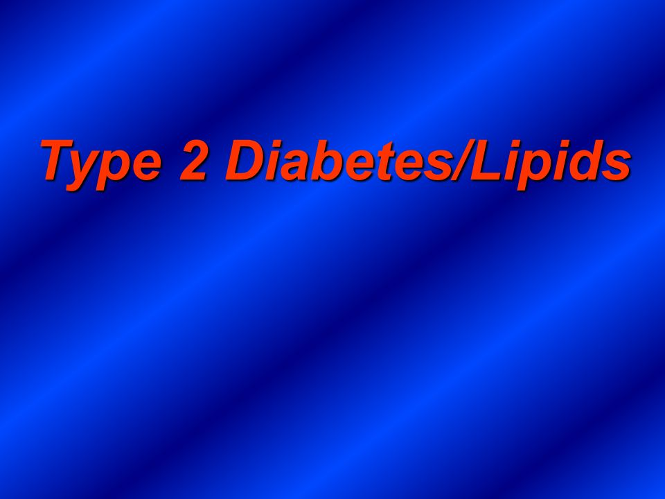 Type 2 Diabetes/Lipids