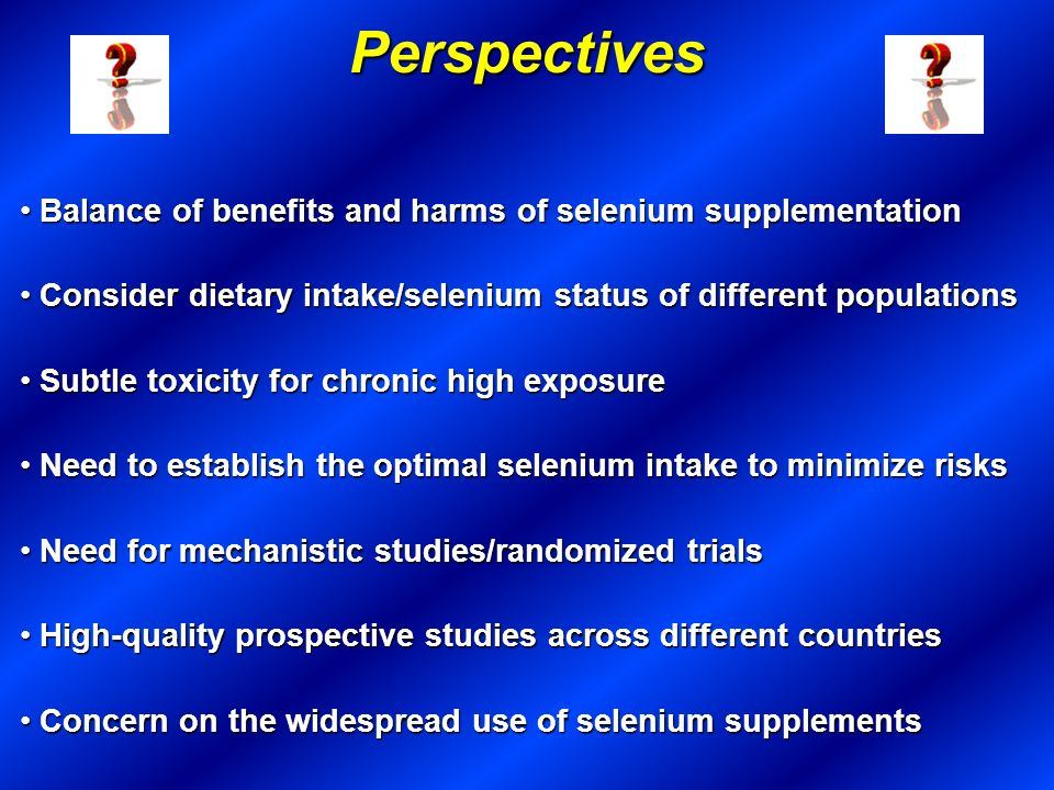 Perspectives Balance of benefits and harms of selenium supplementation
