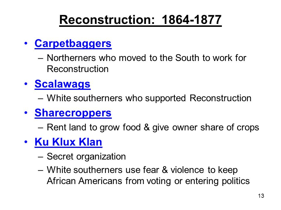 Reconstruction: Carpetbaggers Scalawags Sharecroppers