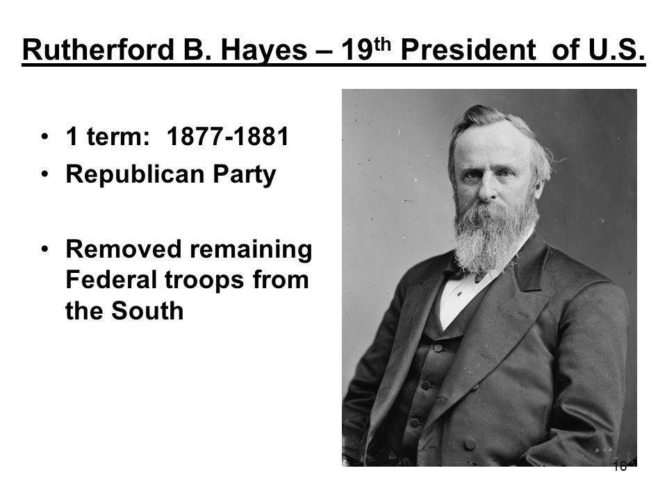 Rutherford B. Hayes – 19th President of U.S.