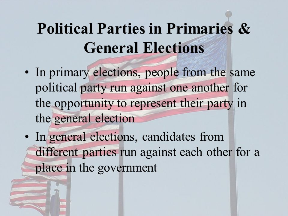 Political Parties in Primaries & General Elections