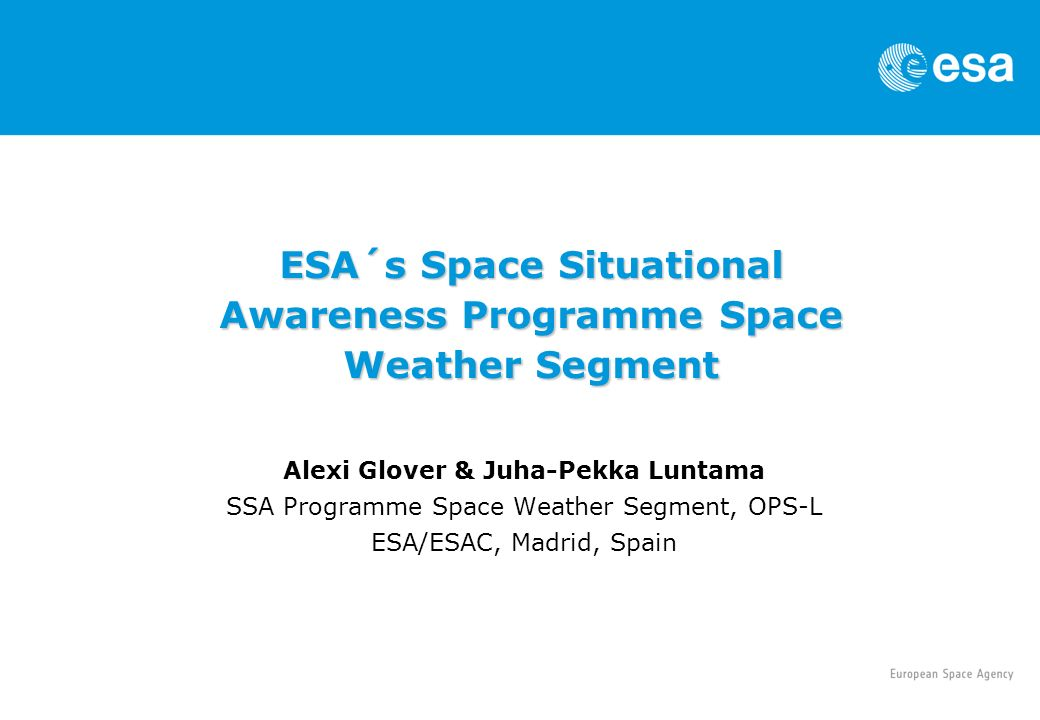 ESA´s Space Situational Awareness Programme Space Weather Segment