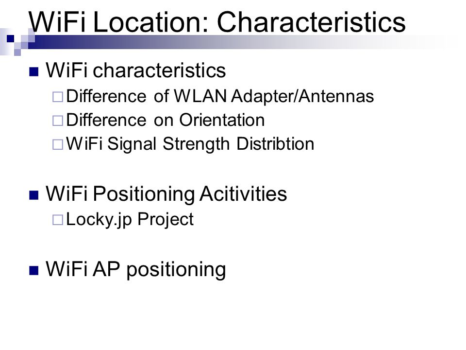 WiFi Location: Characteristics