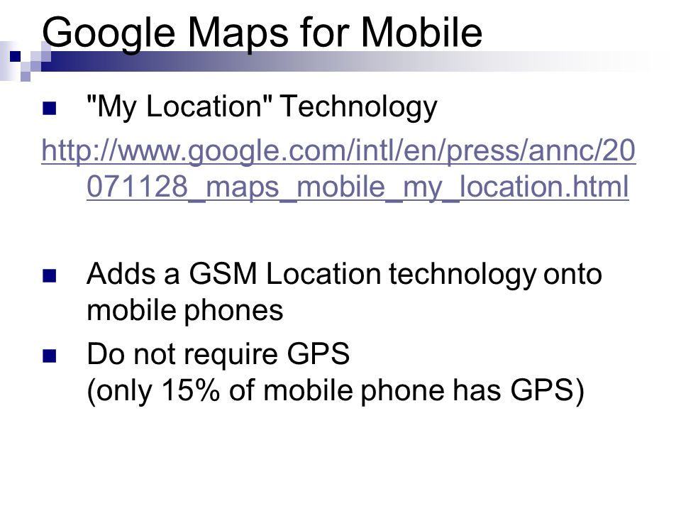 Google Maps for Mobile My Location Technology