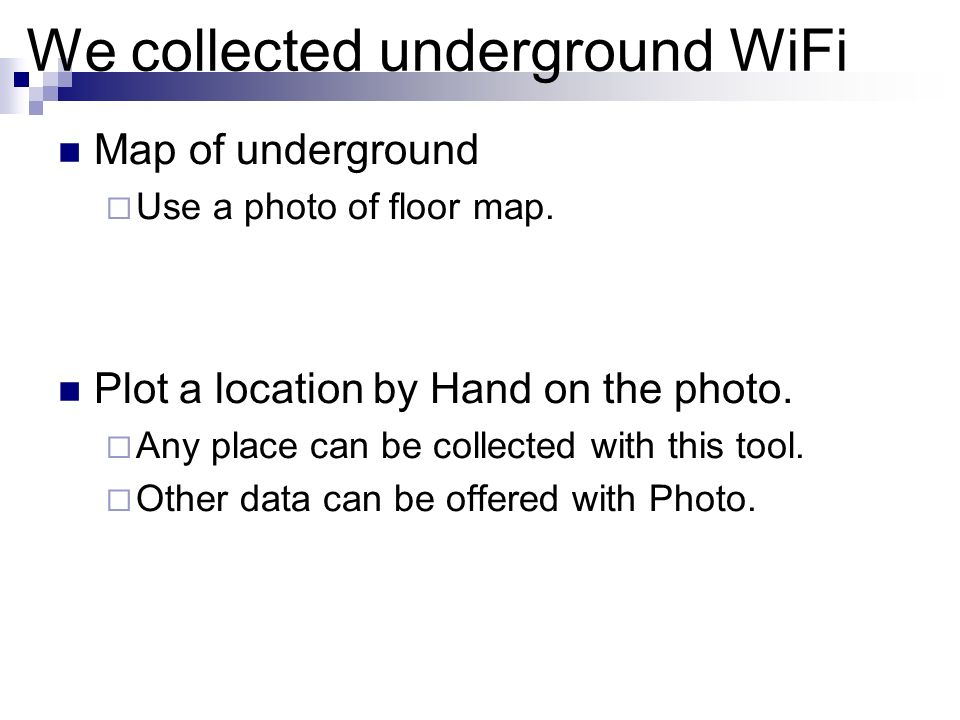 We collected underground WiFi