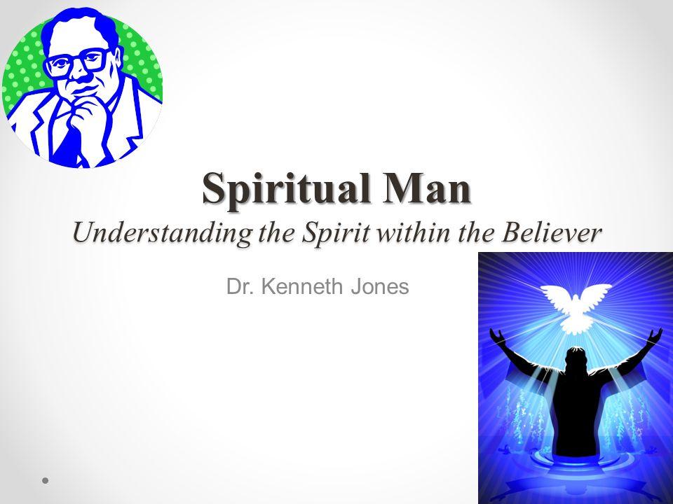Spiritual Man Understanding the Spirit within the Believer