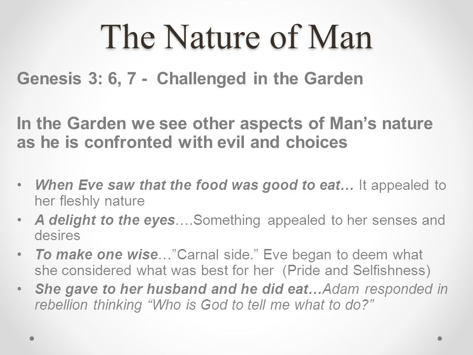 The Nature of Man Genesis 3: 6, 7 - Challenged in the Garden