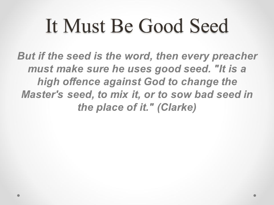It Must Be Good Seed