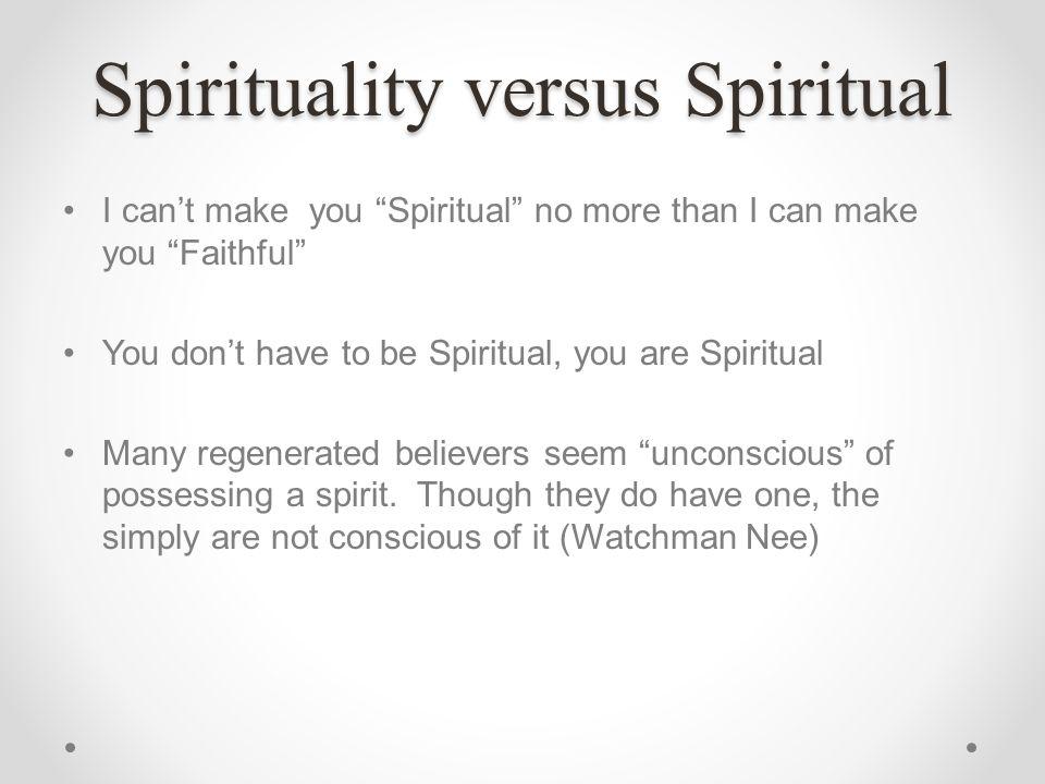 Spirituality versus Spiritual