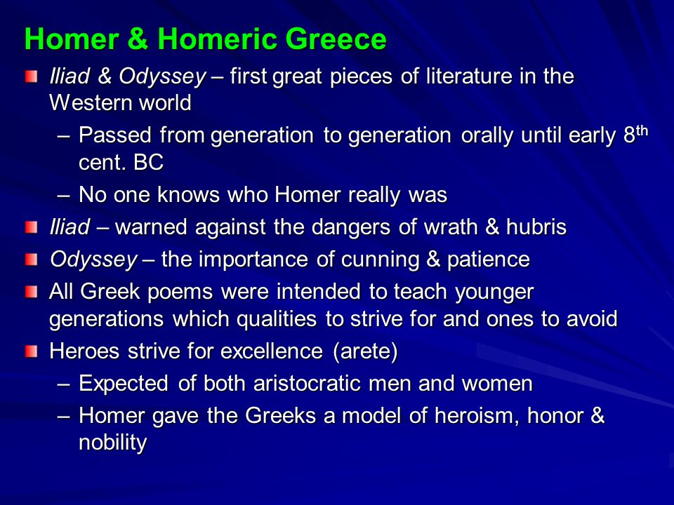 the qualities of men in the iliad and the odyssey two poems by homer Known all over the world as the author of the iliad and the odyssey, homer is   in both his poems, homer narrates the stories of epic heroes (mainly achilles and   and symbolism, cavafy's writing is original and possesses classical quality   the first version of ithaca was written in 1894 and was entitled second odyssey.