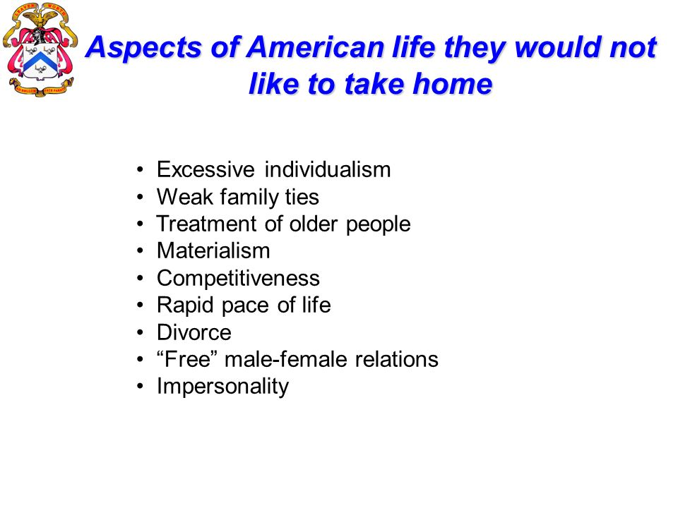 Aspects of American life they would not like to take home