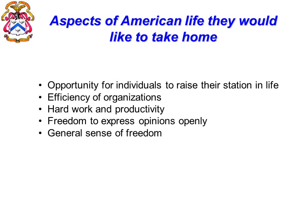 Aspects of American life they would like to take home