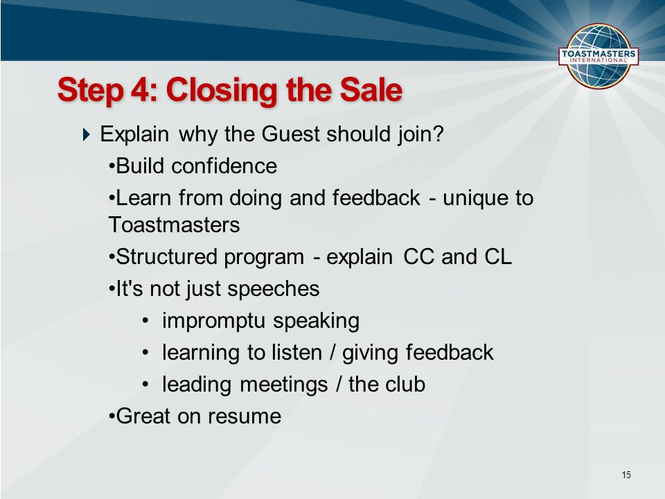 Step 4: Closing the Sale Explain why the Guest should join