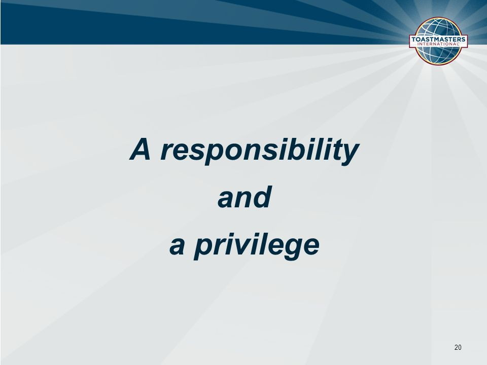 A responsibility and a privilege