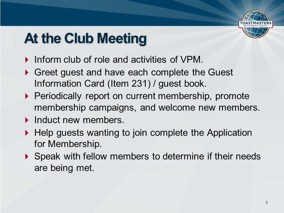 At the Club Meeting Inform club of role and activities of VPM.