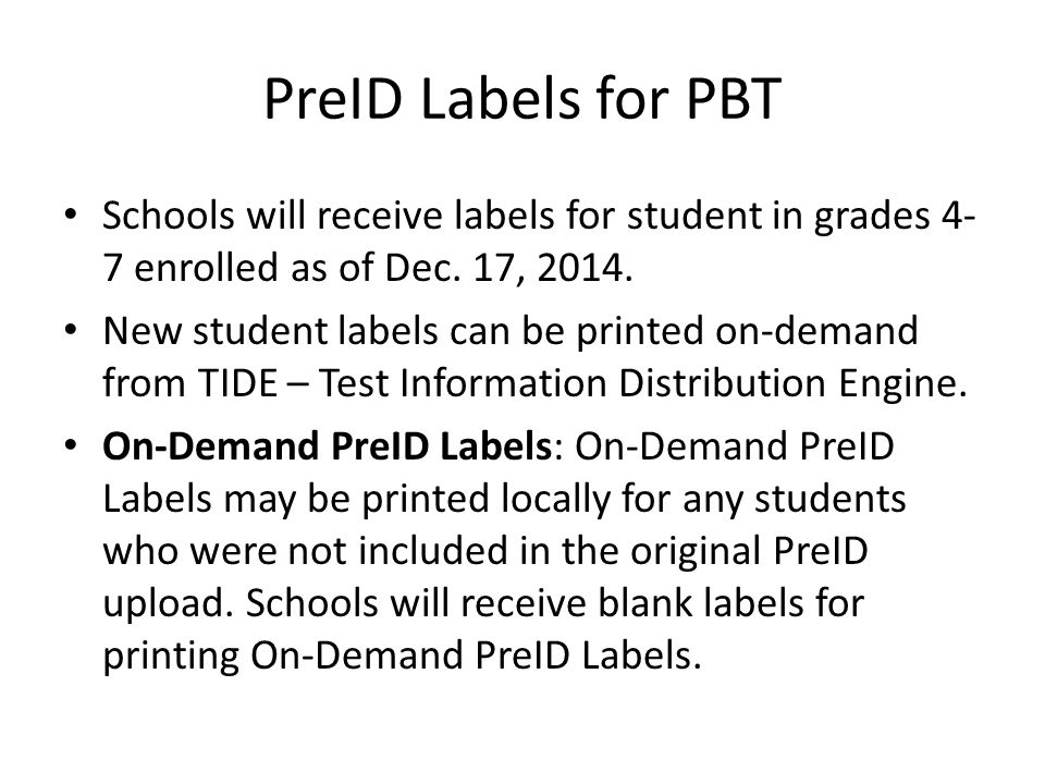 PreID Labels for PBT Schools will receive labels for student in grades 4-7 enrolled as of Dec. 17,