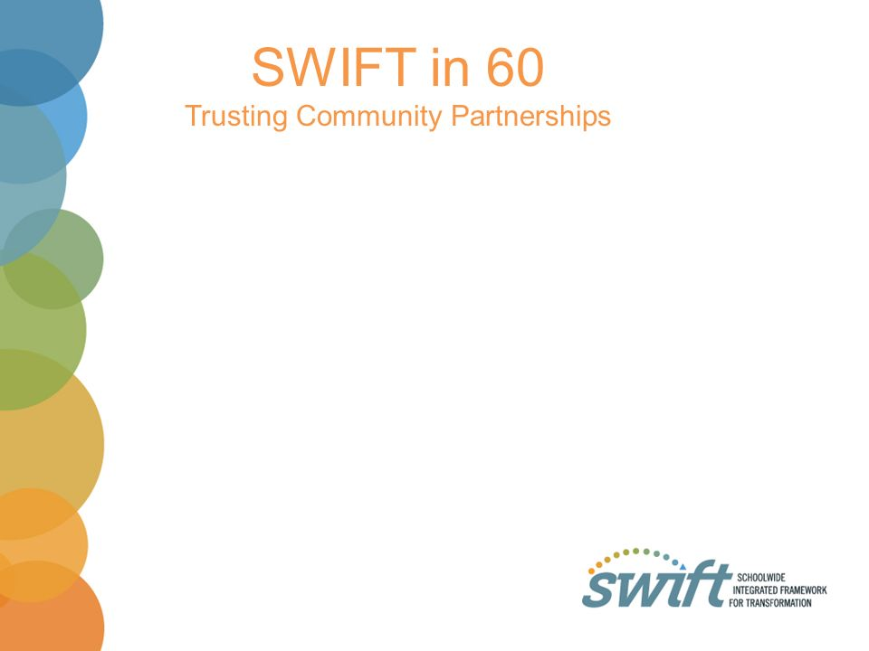 SWIFT in 60 Trusting Community Partnerships