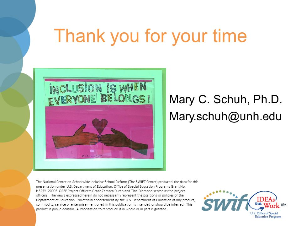 Thank you for your time Mary C. Schuh, Ph.D. Mary.schuh@unh.edu