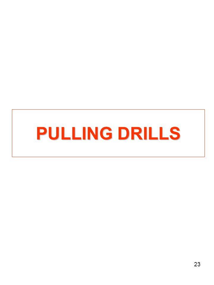 PULLING DRILLS
