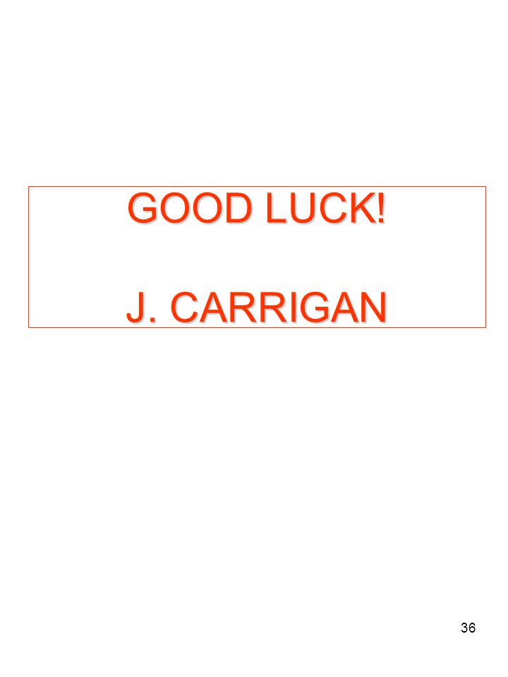 GOOD LUCK! J. CARRIGAN