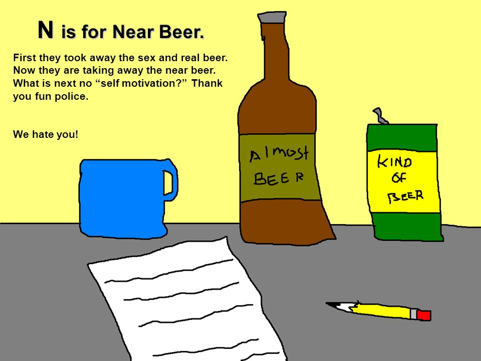 N is for Near Beer.