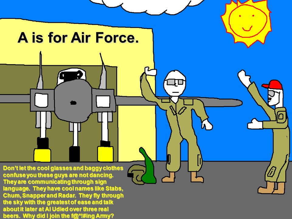 A is for Air Force.