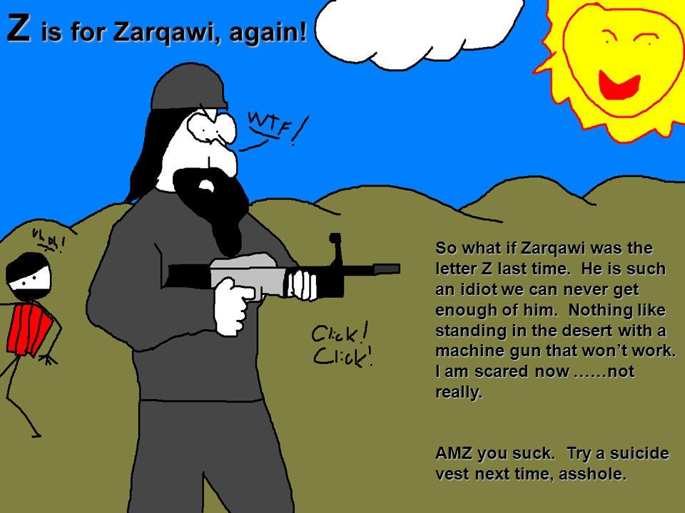 Z is for Zarqawi, again!