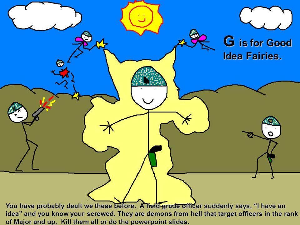 G is for Good Idea Fairies.
