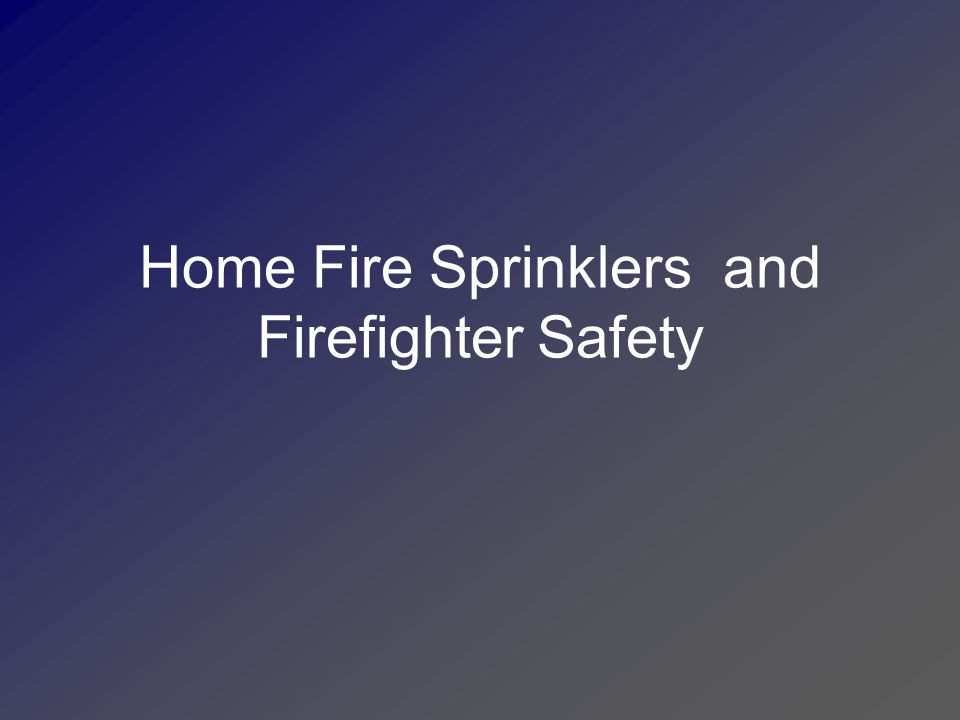 Home Fire Sprinklers and Firefighter Safety