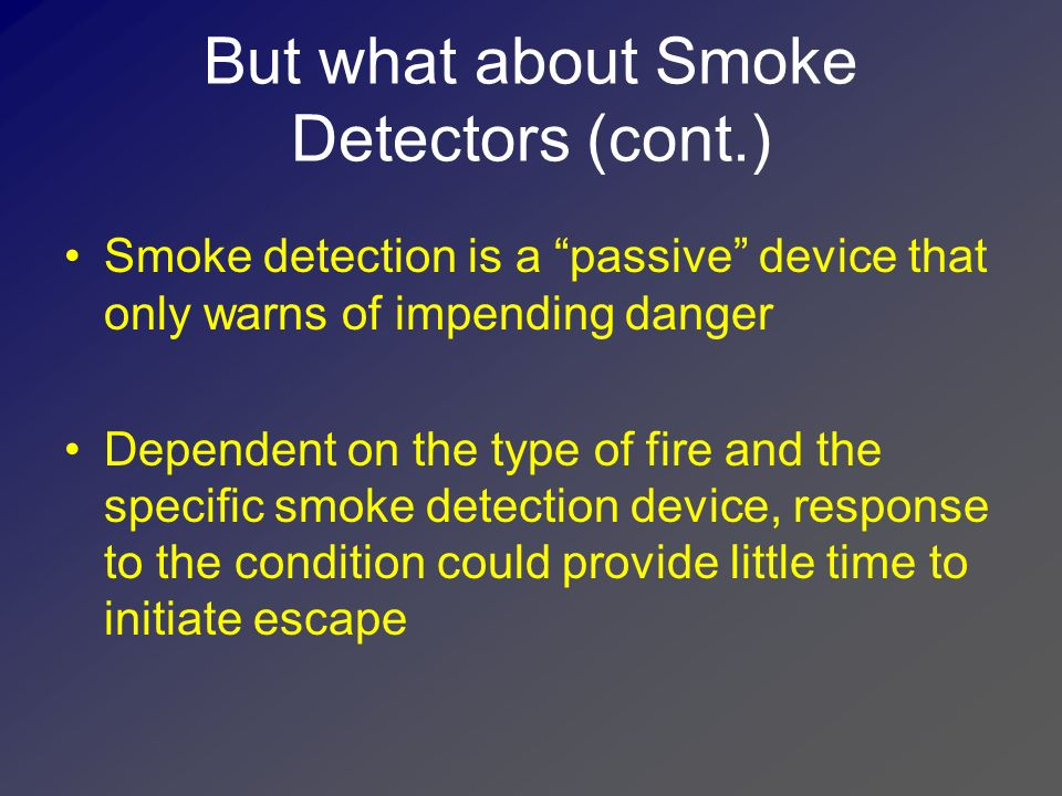 But what about Smoke Detectors (cont.)