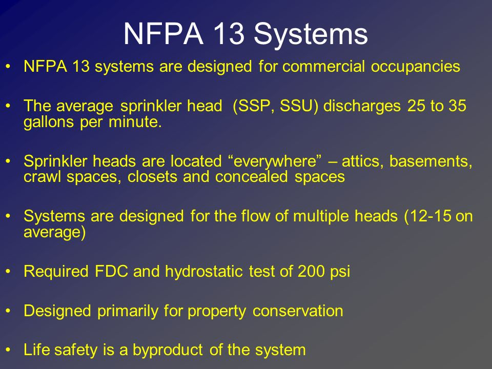 NFPA 13 Systems NFPA 13 systems are designed for commercial occupancies.