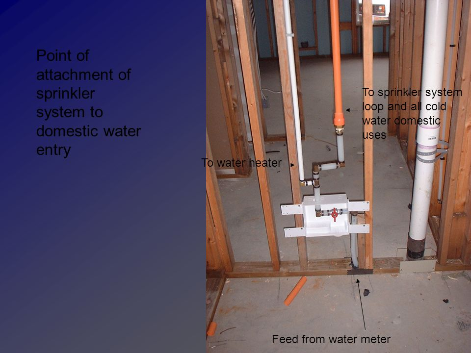 Point of attachment of sprinkler system to domestic water entry